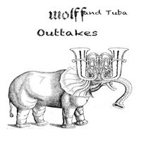 click to play Wolff and Tuba - Outtakes